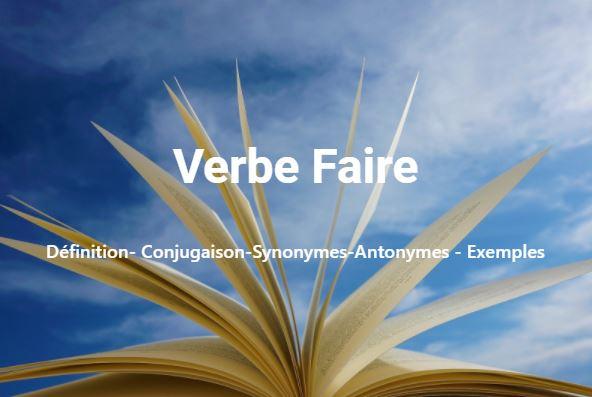 Faire : Définition- Conjugaison-Synonymes-Antonymes - Exemples