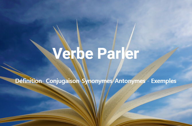 Parler Définition- Conjugaison-Synonymes-Antonymes - Exemples