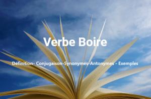Boire - Définition- Conjugaison-Synonymes-Antonymes - Exemples