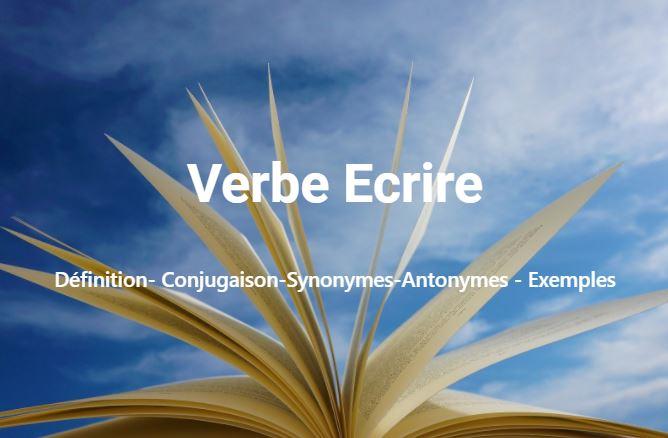 Ecrire - Définition- Conjugaison-Synonymes-Antonymes - Exemples