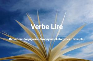 Lire - Définition- Conjugaison-Synonymes-Antonymes – Exemples