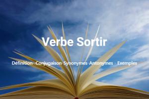 Sortir Définition- Conjugaison-Synonymes-Antonymes - Exemples