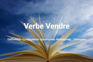 Vendre : Définition- Conjugaison-Synonymes-Antonymes - Exemples