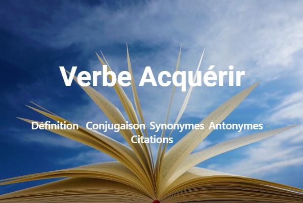 Verbe Acquérir- Conjugaison en ligne