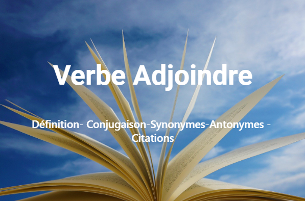 Verbe Adjoindre - conjugaison en ligne