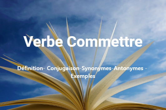 Verbe Commettre –Conjugaison en ligne